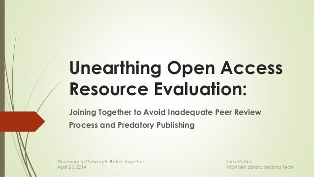 Unearthing Open Access Resource Evaluation: Joining Together to Avoid Inadequate Peer Review Process and Predatory Publish...