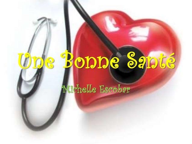 Une Bonne Santé Michelle Escobar