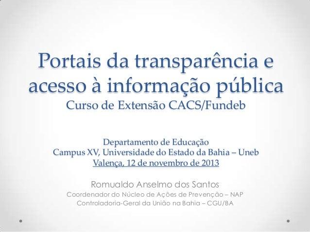 Portais da transparência e acesso à informação pública Curso de Extensão CACS/Fundeb Departamento de Educação Campus XV, U...