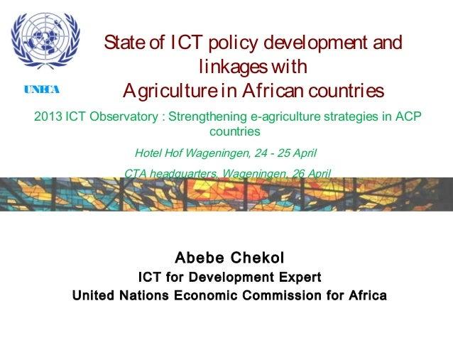 Abebe ChekolICT for Development ExpertUnited Nations Economic Commission for Africa2013 ICT Observatory : Strengthening e-...