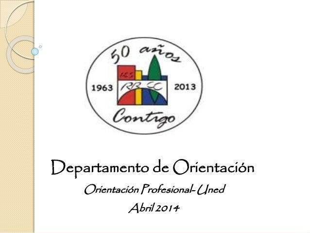 Departamento de Orientación Orientación Profesional- Uned Abril 2014