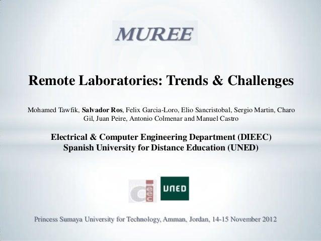Remote Laboratories: Trends & ChallengesMohamed Tawfik, Salvador Ros, Felix Garcia-Loro, Elio Sancristobal, Sergio Martin,...
