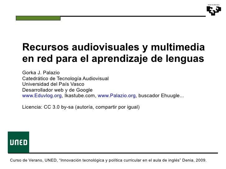 Recursos audiovisuales y multimedia       en red para el aprendizaje de lenguas       Gorka J. Palazio       Catedrático d...