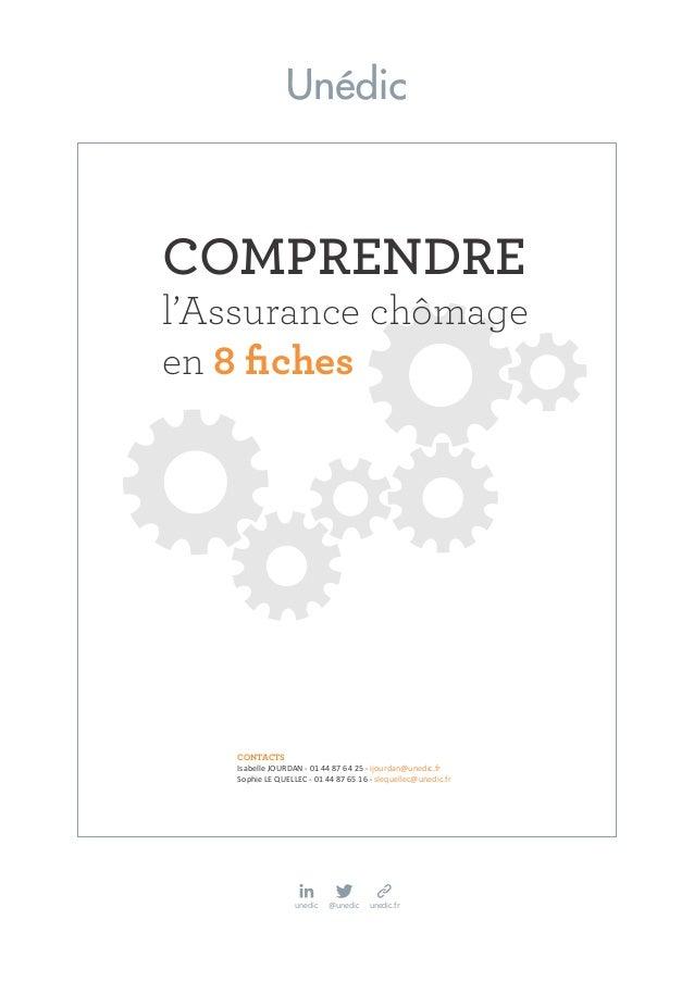 CONTACTS Isabelle JOURDAN - 01 44 87 64 25 - ijourdan@unedic.fr Sophie LE QUELLEC - 01 44 87 65 16 - slequellec@unedic.fr ...