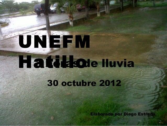 UNEFMHatillo lluvia 3 horas de   30 octubre 2012           Elaborado por Diego Estrada