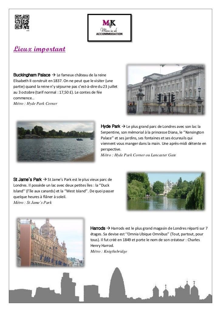 Lieux importantBuckingham Palace  Le fameux château de la reineElisabeth II construit en 1837. On ne peut que le visiter ...