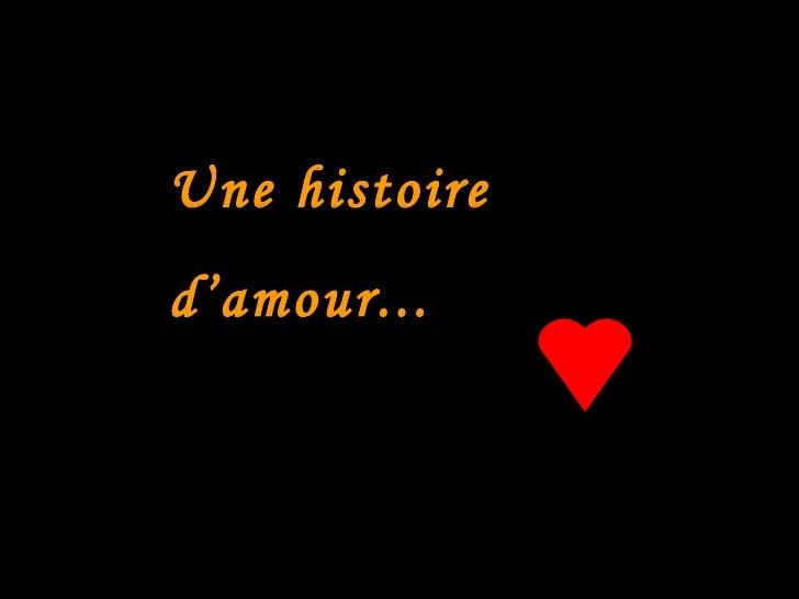 Une histoire  d'amour...