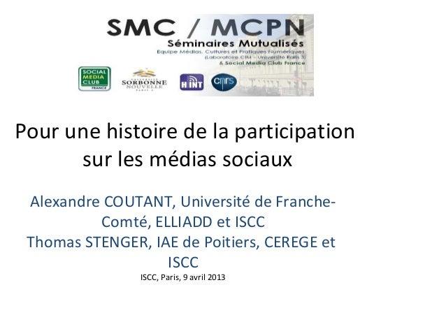 Pour une histoire de la participation      sur les médias sociaux Alexandre COUTANT, Université de Franche-          Comté...
