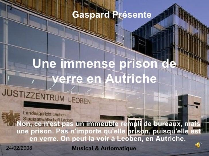 Une immense prison de verre en Autriche Non, ce n'est pas un immeuble rempli de bureaux, mais une prison. Pas n'importe qu...