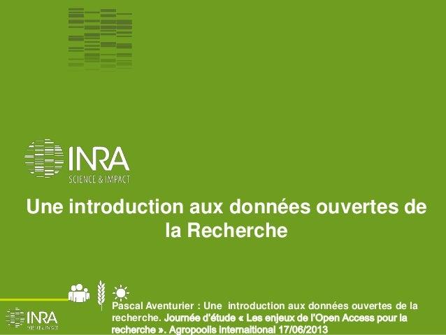 Pascal Aventurier : Une introduction aux données ouvertes de larecherche. Journée d'étude « Les enjeux de l'Open Access po...