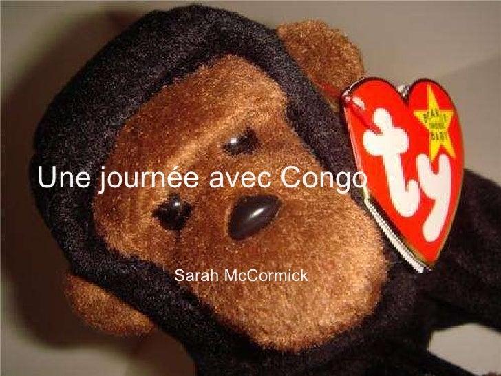 Une journ ée  avec Congo      Sarah McCormick