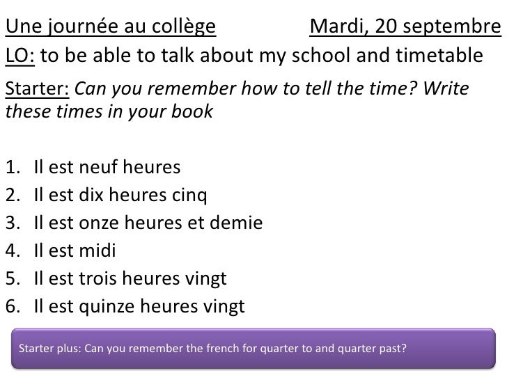 Unejournée au collègeMardi, 20 septembre<br />LO: to be able to talk about my school and timetable<br />Starter:Can you re...