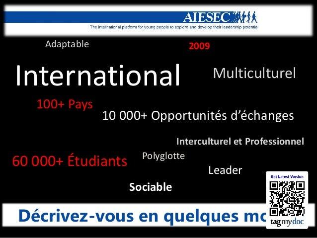 Adaptable  2009  International 100+ Pays  Multiculturel  10 000+ Opportunités d'échanges   60 000+ Étudiants  Intercul...