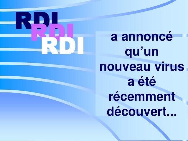 a annoncé qu'un nouveau virus a été récemment découvert... RDI RDI RDI