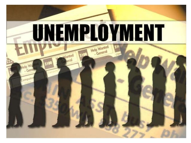 What is unemployment?– Total number of adults (aged 16 years or older) willing and able to work  and who are actively look...