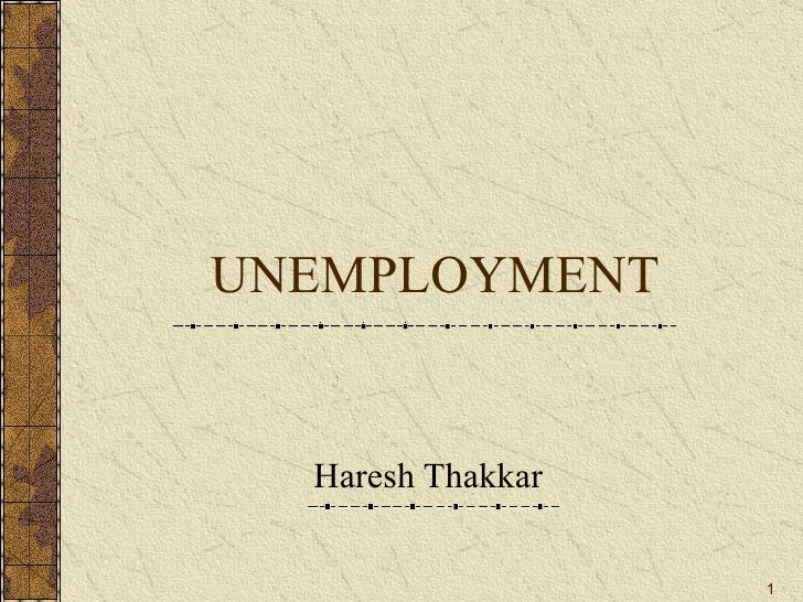 UNEMPLOYMENT Haresh Thakkar