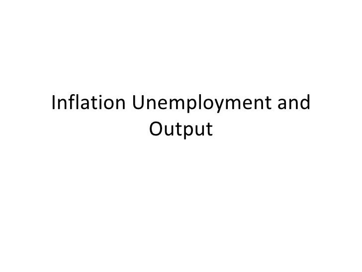 Inflation Unemployment and Output