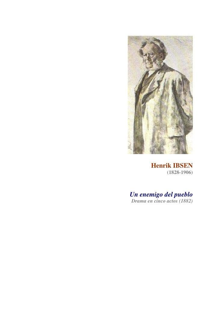 Henrik IBSEN               (1828-1906)Un enemigo del puebloDrama en cinco actos (1882)