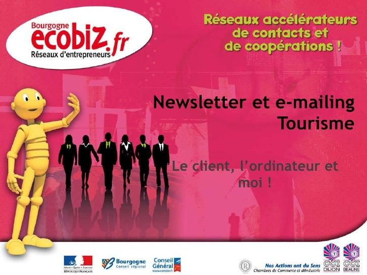 Newsletter et e-mailing Tourisme Le client, l'ordinateur et moi !