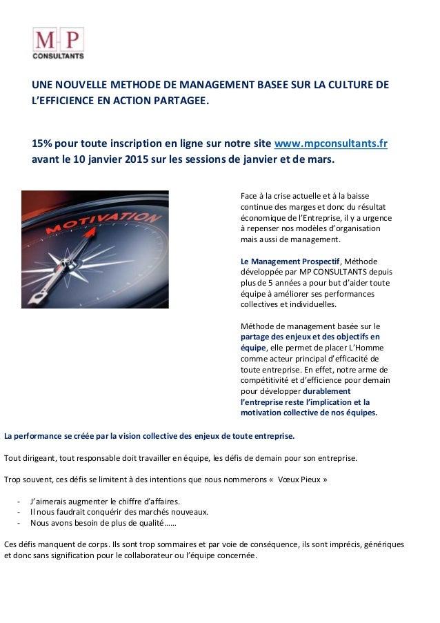 UNE NOUVELLE METHODE DE MANAGEMENT BASEE SUR LA CULTURE DE L'EFFICIENCE EN ACTION PARTAGEE. 15% pour toute inscription en ...