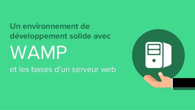 Un environnement de développement solide avec WAMP et les bases d'un serveur web