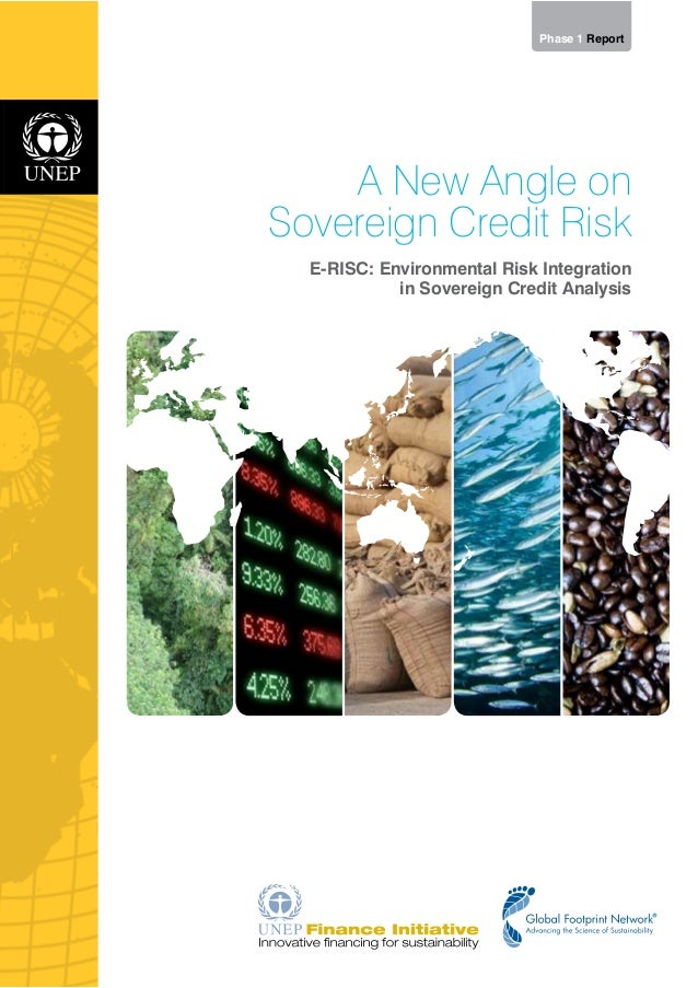 Phase 1 Report    A New Angle onSovereign Credit Risk  E-RISC: Environmental Risk Integration            in Sovereign Cred...