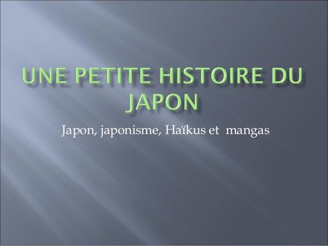 Japon, japonisme, Haïkus et mangas