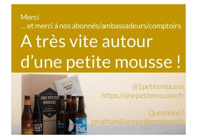 Merci … et merci à nos abonnés/ambassadeurs/comptoirs A très vite autour d'une petite mousse ! @1petitemousse https://unep...