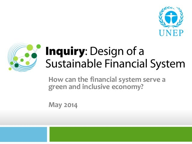 How can the financial system serve a green and inclusive economy? May 2014
