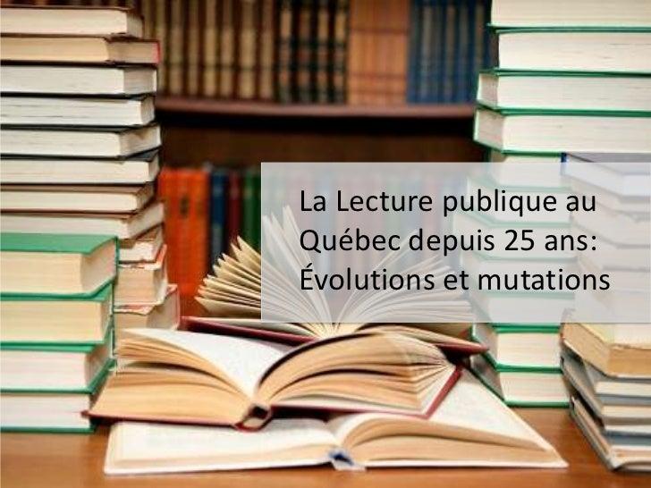 La Lecture publique auQuébec depuis 25 ans:Évolutions et mutations