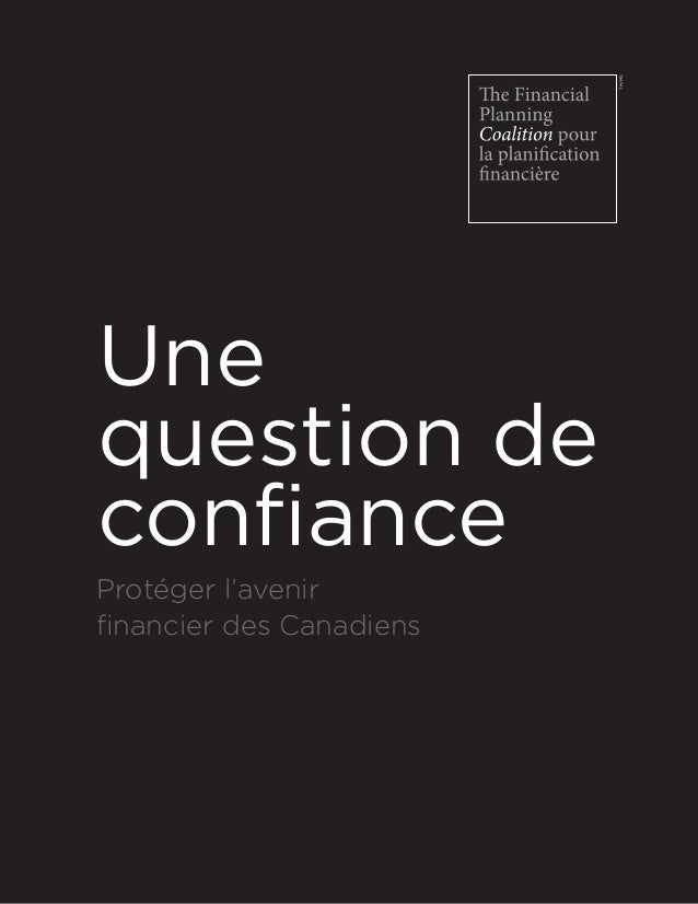 TM/MD Une question de confiance Protéger l'avenir financier des Canadiens