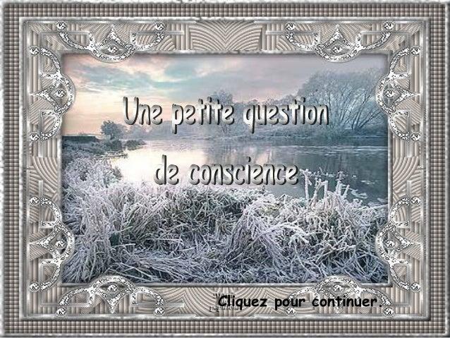 Une petite question de     conscience          Cliquez pour continuer.