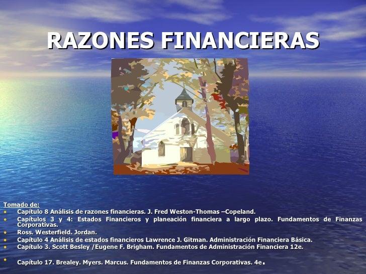 RAZONES FINANCIERAS<br />REALIZADO POR: DANNY MIREYA GÓMEZ DE PERDOMO<br />REFERENCIAS BIBLIOGRÁFICAS:<br /><ul><li>Capítu...