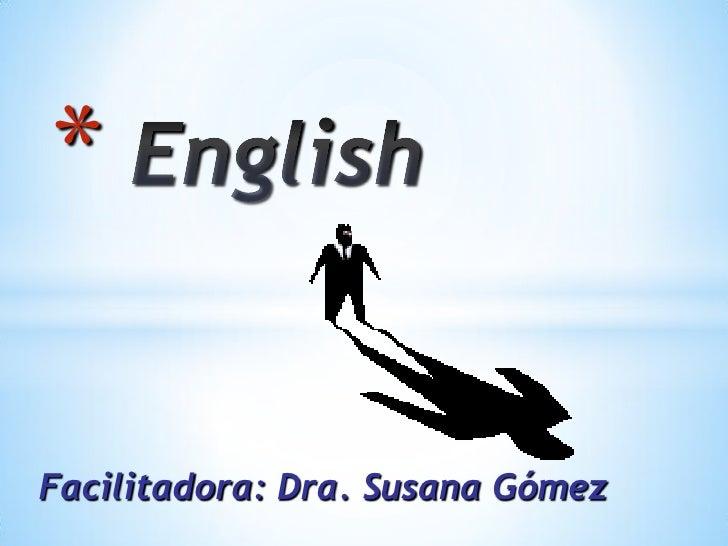 *Facilitadora: Dra. Susana Gómez