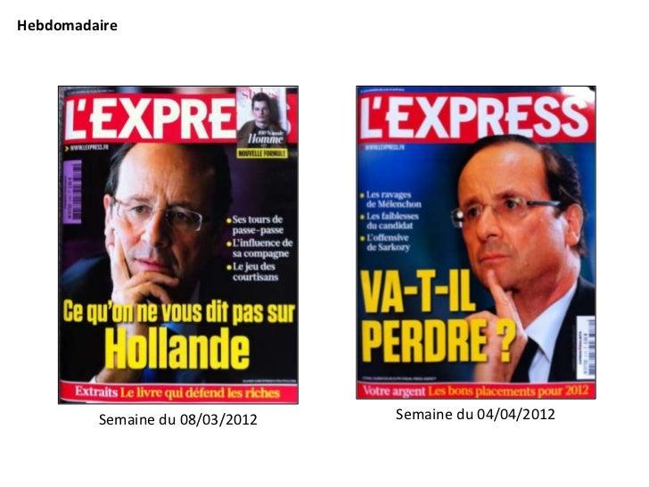 Hebdomadaire         Semaine du 08/03/2012   Semaine du 04/04/2012