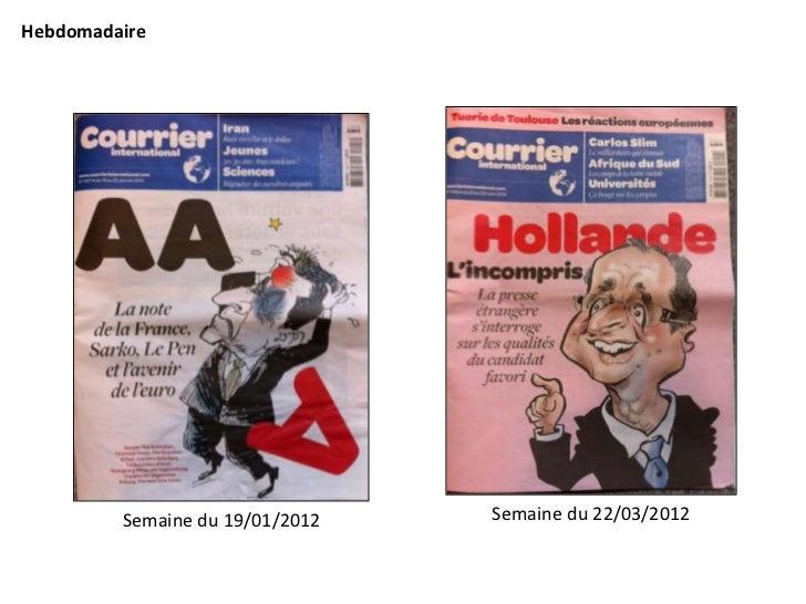 Hebdomadaire         Semaine du 19/01/2012   Semaine du 22/03/2012