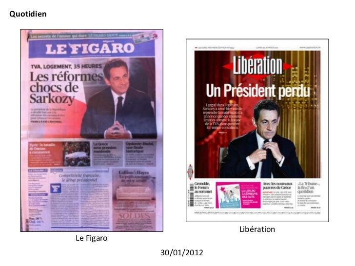 Quotidien                                     Libération            Le Figaro                        30/01/2012
