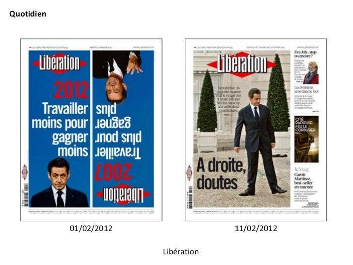 Quotidien            01/02/2012                11/02/2012                         Libération