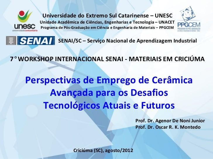 Universidade do Extremo Sul Catarinense – UNESC        Unidade Acadêmica de Ciências, Engenharias e Tecnologia – UNACET   ...