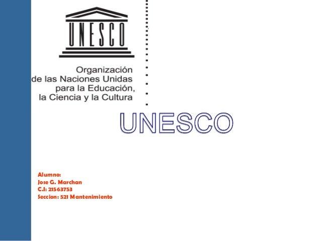 Alumno:Jose G. MarchanC.I: 21563753Seccion: 521 Mantenimiento