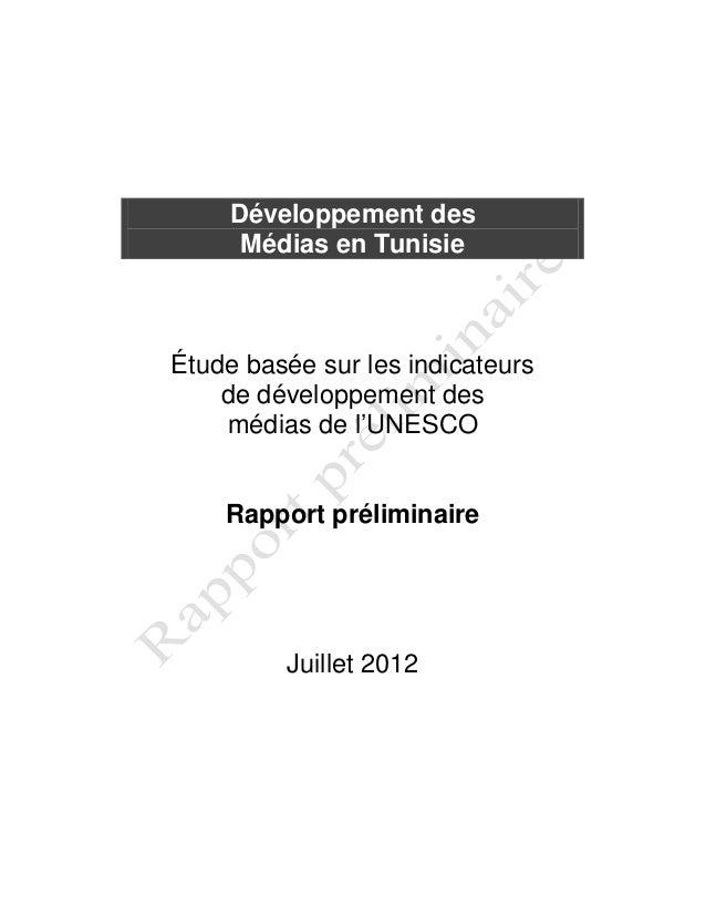 Développement des Médias en Tunisie Étude basée sur les indicateurs de développement des médias de l'UNESCO Rapport prélim...