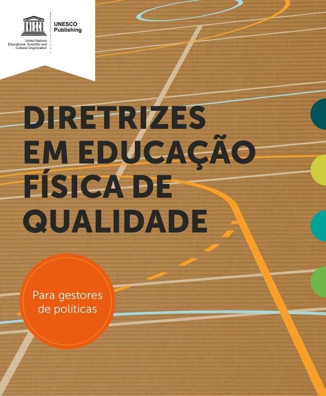 DIRETRIZES EM EDUCAÇÃO FÍSICA DE QUALIDADE Para gestores de políticas