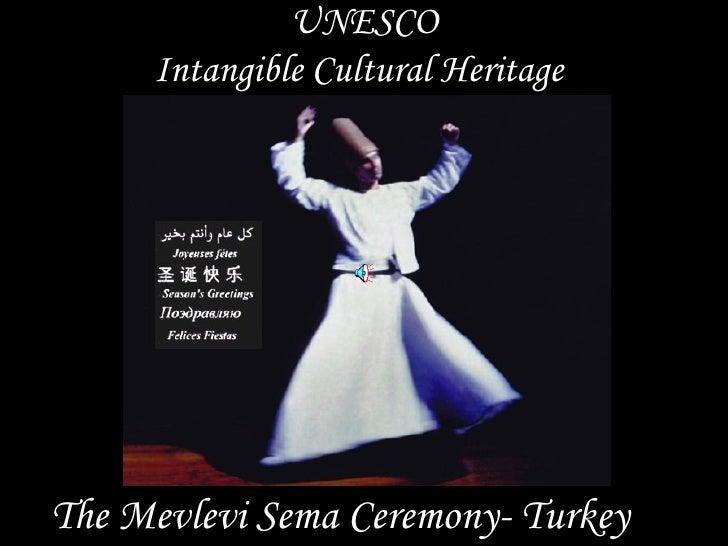 UNESCO      Intangible Cultural Heritage     The Mevlevi Sema Ceremony- Turkey