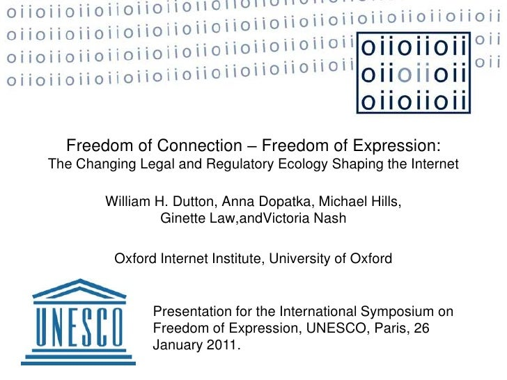 Freedom of Connection – Freedom of Expression:<br />The Changing Legal and Regulatory Ecology Shaping the Internet<br />Wi...