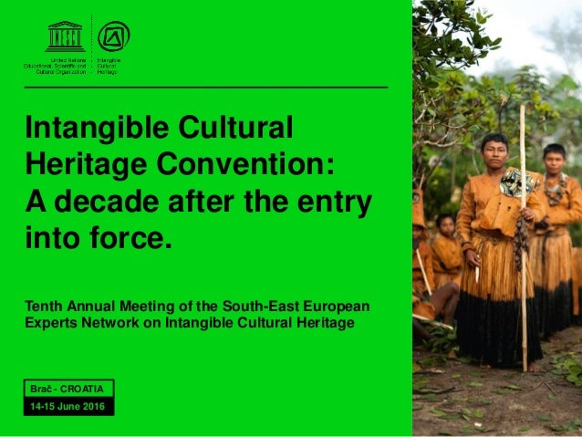 Intangible Cultural Heritage Convention: A decade after the entry into force. Tenth Annual Meeting of the South-East Europ...