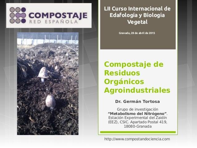 "Compostaje de Residuos Orgánicos Agroindustriales Dr. Germán Tortosa Grupo de investigación ""Metabolismo del Nitrógeno"". E..."