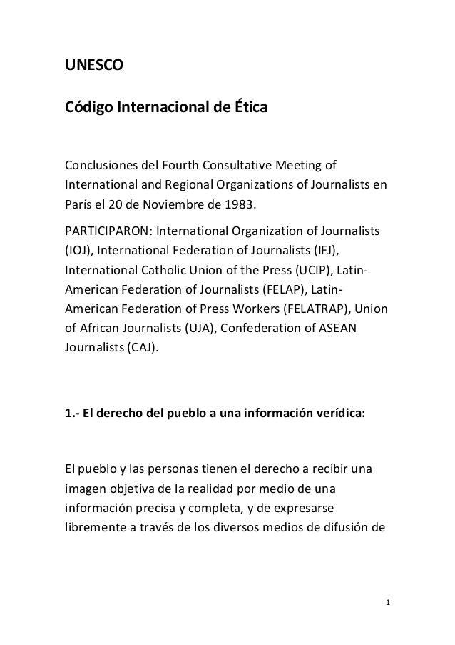 1 UNESCO C�digo Internacional de �tica Period�stica Conclusiones del Fourth Consultative Meeting of International and Regi...