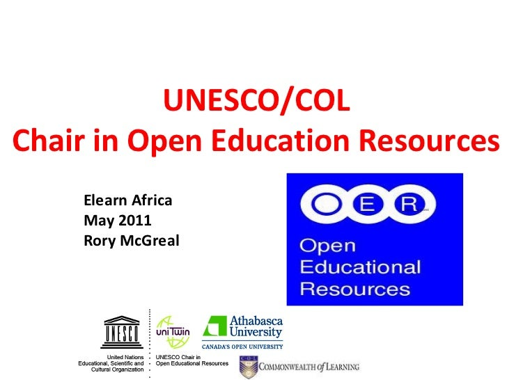UNESCO/COL Chair in Open Education Resources Elearn Africa May 2011 Rory McGreal