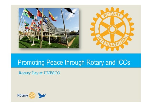 Promoting Peace through Rotary and ICCs Rotary Day at UNESCO
