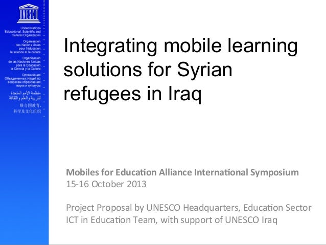 Integrating mobile learning solutions for Syrian refugees in Iraq  Mobiles  for  Educa0on  Alliance  Interna0onal...